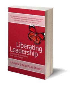 Leading and developing high performance - Liberating Leadership Book by Dr Derek Biddle and Ali Stewart